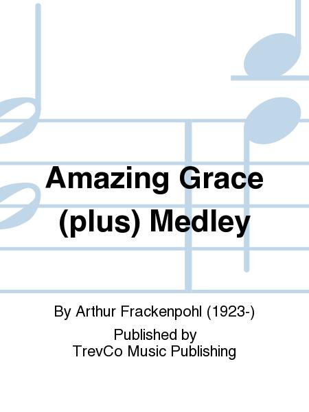 Amazing Grace (plus) Medley