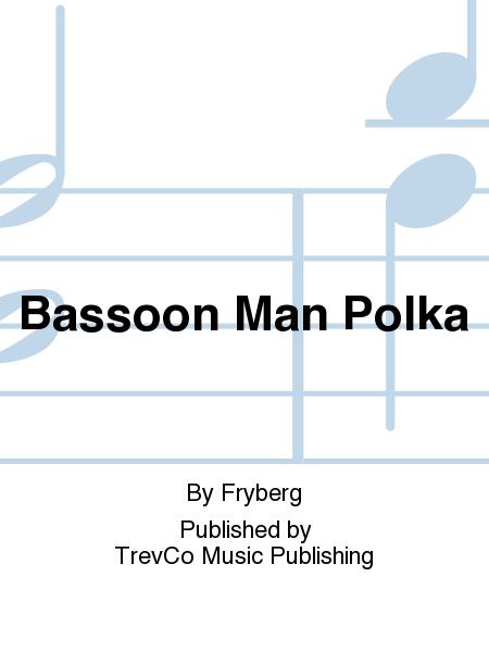 Bassoon Man Polka