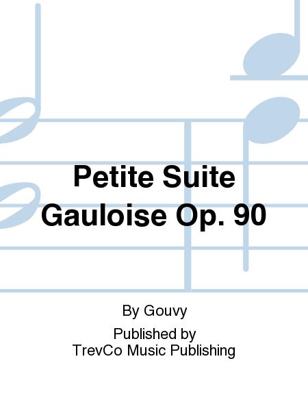 Petite Suite Gauloise Op. 90