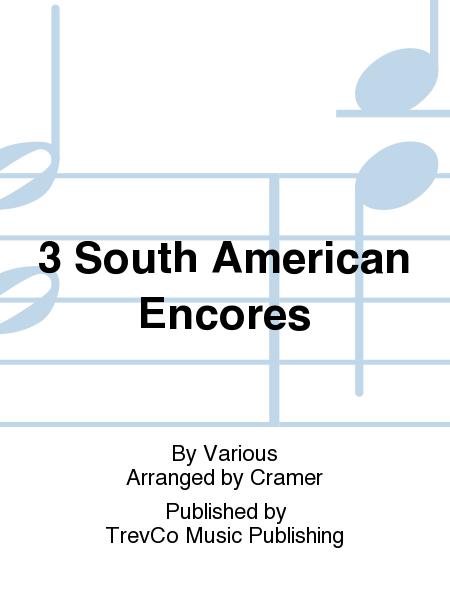 3 South American Encores