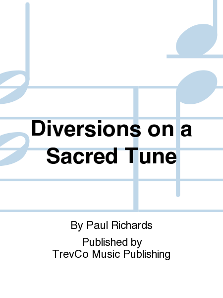 Diversions on a Sacred Tune