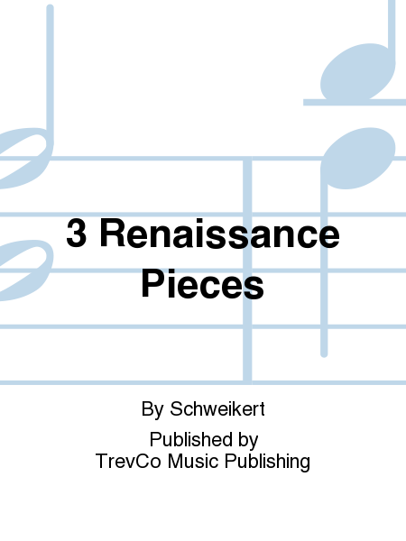 3 Renaissance Pieces