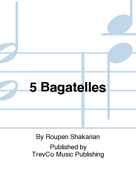 5 Bagatelles