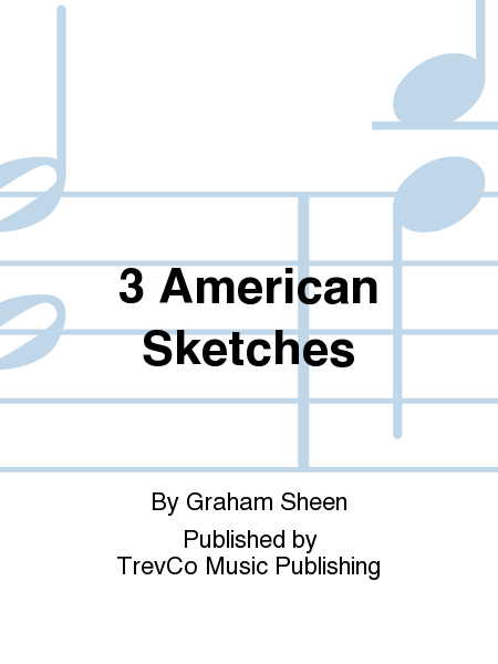 3 American Sketches