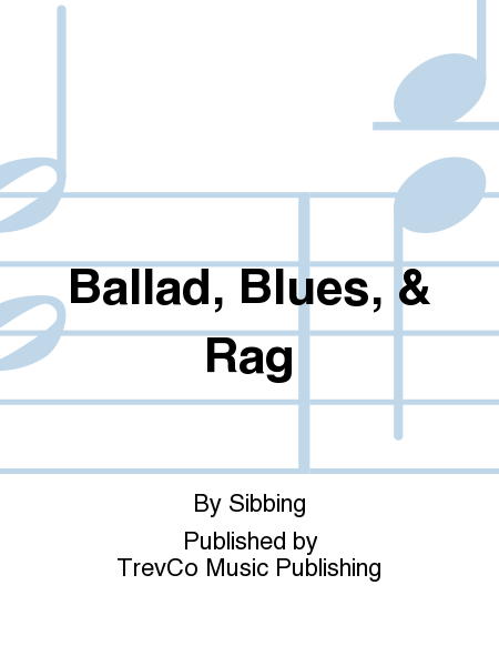 Ballad, Blues, & Rag
