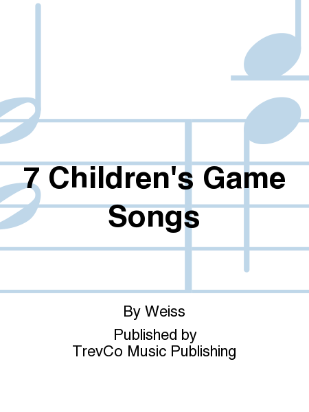 7 Children's Game Songs