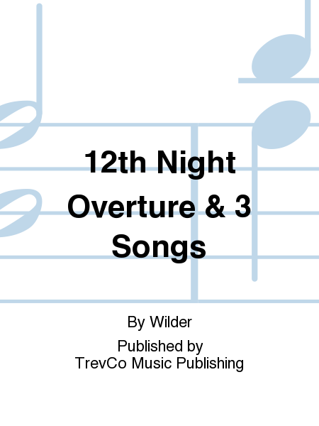 12th Night Overture & 3 Songs