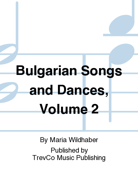Bulgarian Songs and Dances, Volume 2