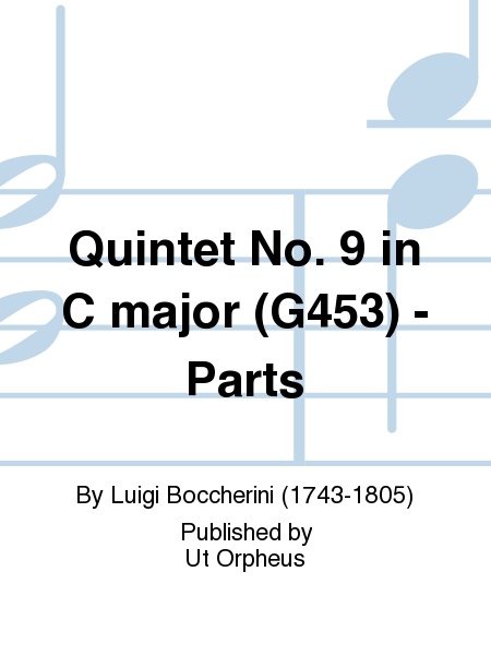 Quintet No. 9 in C major (G453) - Parts