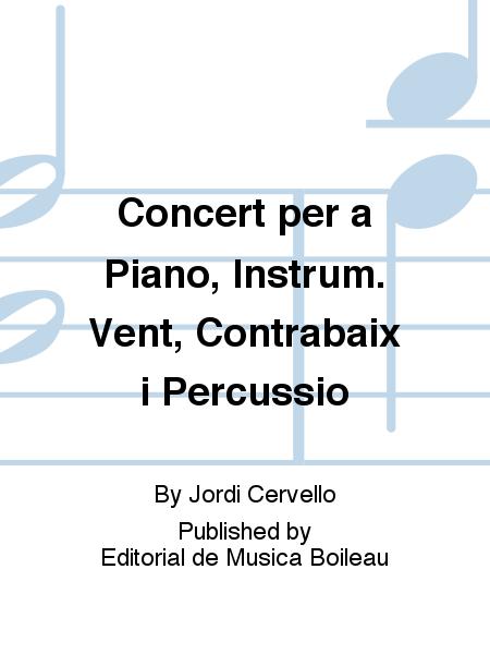 Concert per a Piano, Instrum. Vent, Contrabaix i Percussio