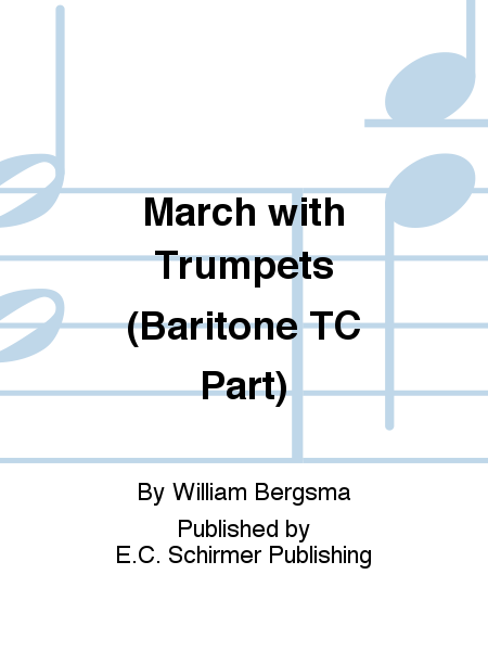 March with Trumpets (Baritone TC Part)