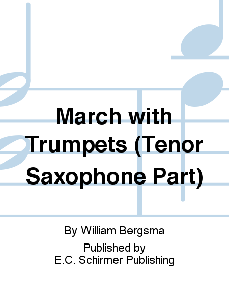 March with Trumpets (Tenor Saxophone Part)
