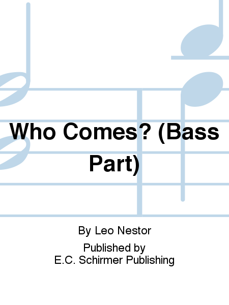 Three Carols: 1. Who Comes? (Bass Part)