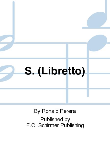 S. (Libretto)