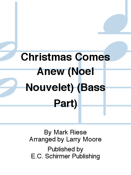 Christmas Comes Anew (Noel Nouvelet) (Bass Part)