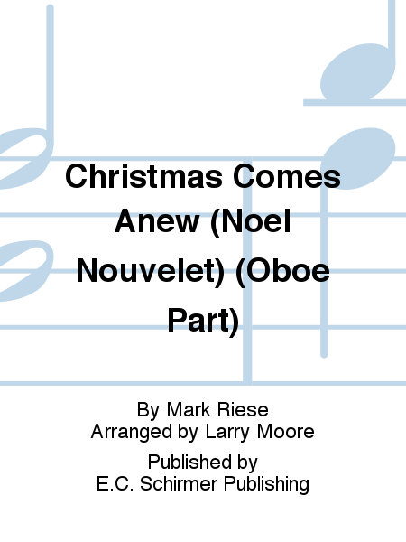 Christmas Comes Anew (Noel Nouvelet) (Oboe Part)