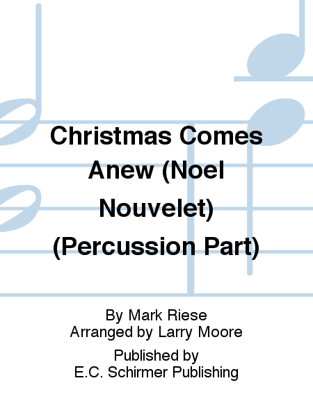 Christmas Comes Anew (Noel Nouvelet) (Percussion Part)