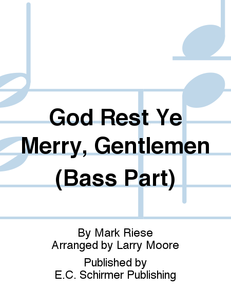 Christmas Trilogy: No. 3 God Rest Ye Merry, Gentlemen (Bass Part)