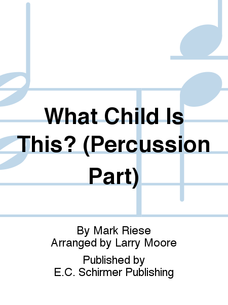Christmas Trilogy: No. 2 What Child Is This? (Percussion Part)