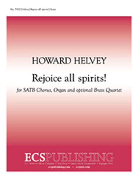 Rejoice all spirits!
