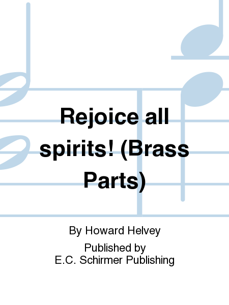 Rejoice all spirits! (Brass Parts)