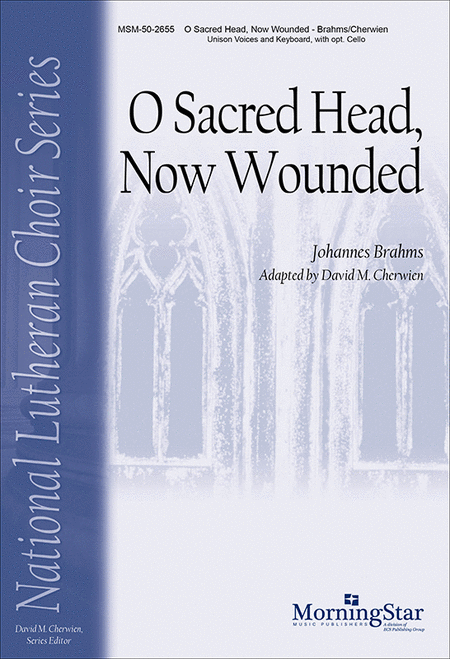 O Sacred Head, Now Wounded (Choral Score)