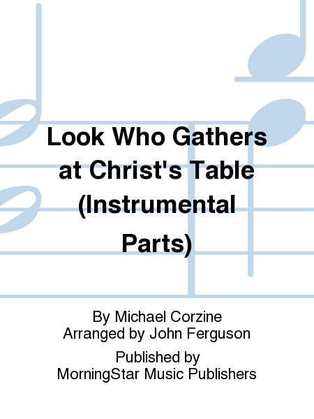 Look Who Gathers at Christ's Table (Instrumental Parts)
