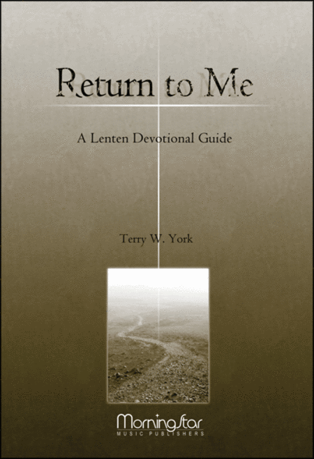 Return to Me: A Choral Service based on the Stations of the Cross (Lenten Devotional Guide)