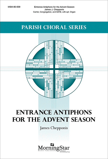 Entrance Antiphons for the Advent Season (Choral Score)