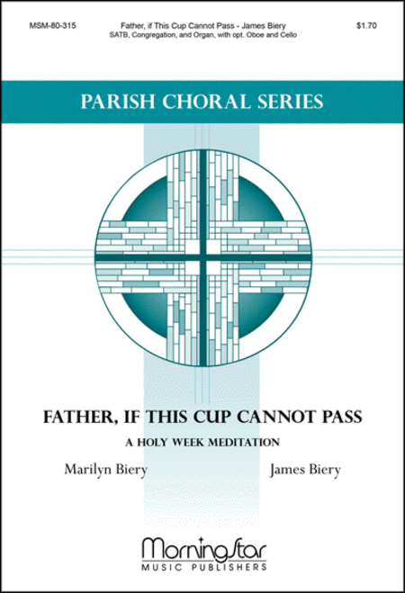 Father, if This Cup Cannot Pass: A Holy Week Meditation (Choral Score)