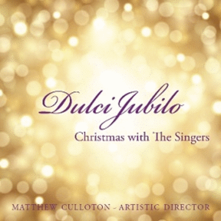 Dulci Jubilo: Christmas with The Singers