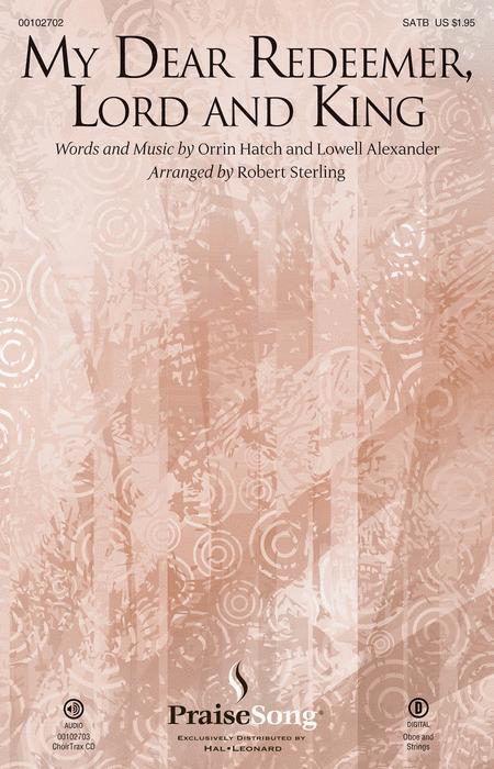 My Dear Redeemer, Lord and King - ChoirTrax CD