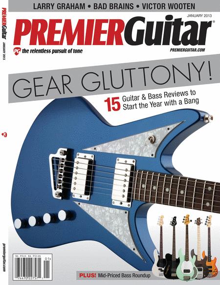 Premier Guitar Magazine - January 2013