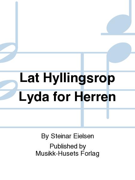Lat Hyllingsrop Lyda for Herren