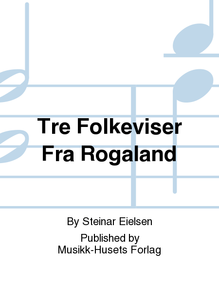 Tre Folkeviser Fra Rogaland