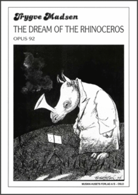 The Dream of The Rhinoceros Op. 92