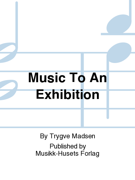 Music To An Exhibition