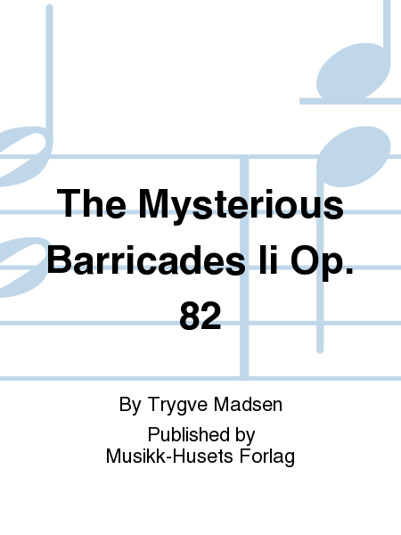 The Mysterious Barricades Ii Op. 82