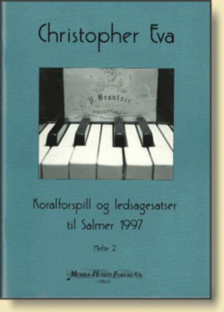 Koralforspill og Ledsagesatser Til Salmer 1997 - Hefte 2