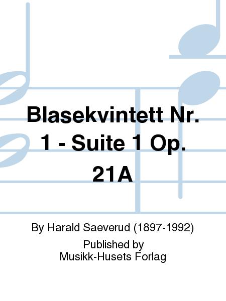 Blasekvintett Nr. 1 - Suite 1 Op. 21A
