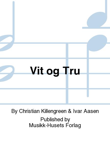Vit og Tru