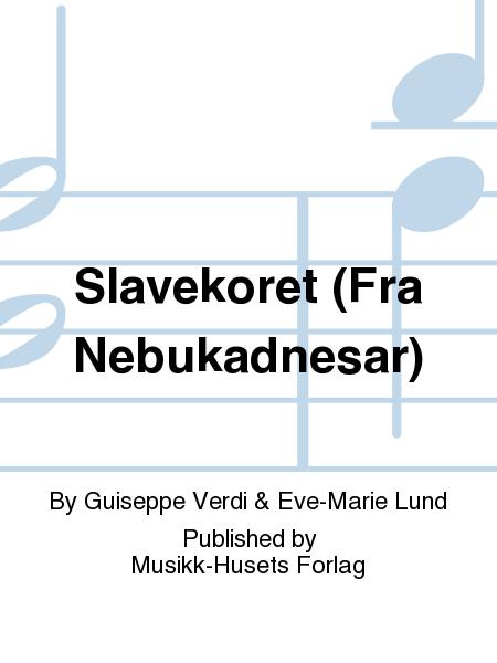 Slavekoret (Fra Nebukadnesar)