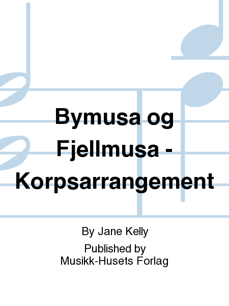 Bymusa og Fjellmusa - Korpsarrangement