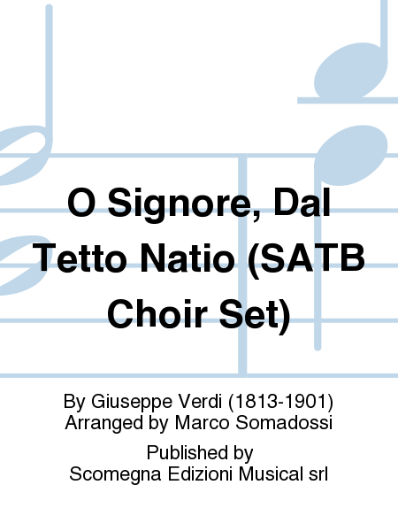 O Signore, Dal Tetto Natio (SATB Choir Set)