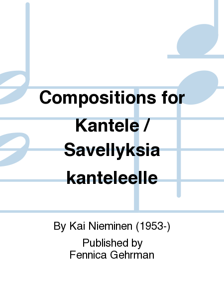 Compositions for Kantele / Savellyksia kanteleelle