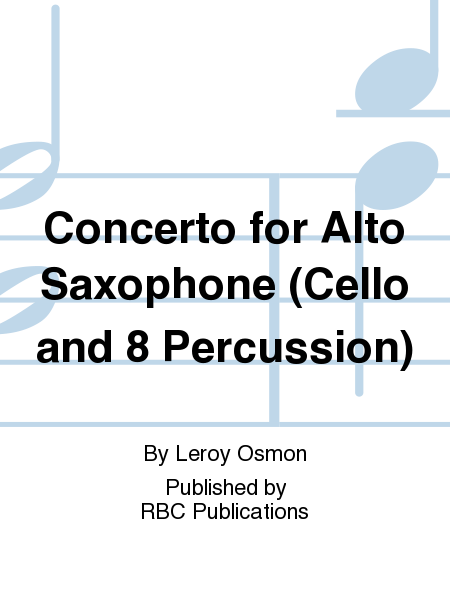 Concerto for Alto Saxophone (Cello and 8 Percussion)