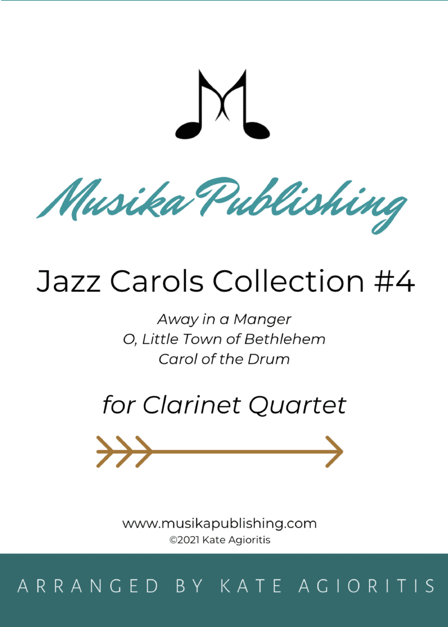 Jazz Carols Collection for Clarinet Quartet - Set Four: Away in a Manger; O Little Town of Bethlehem and Carol of the Drum