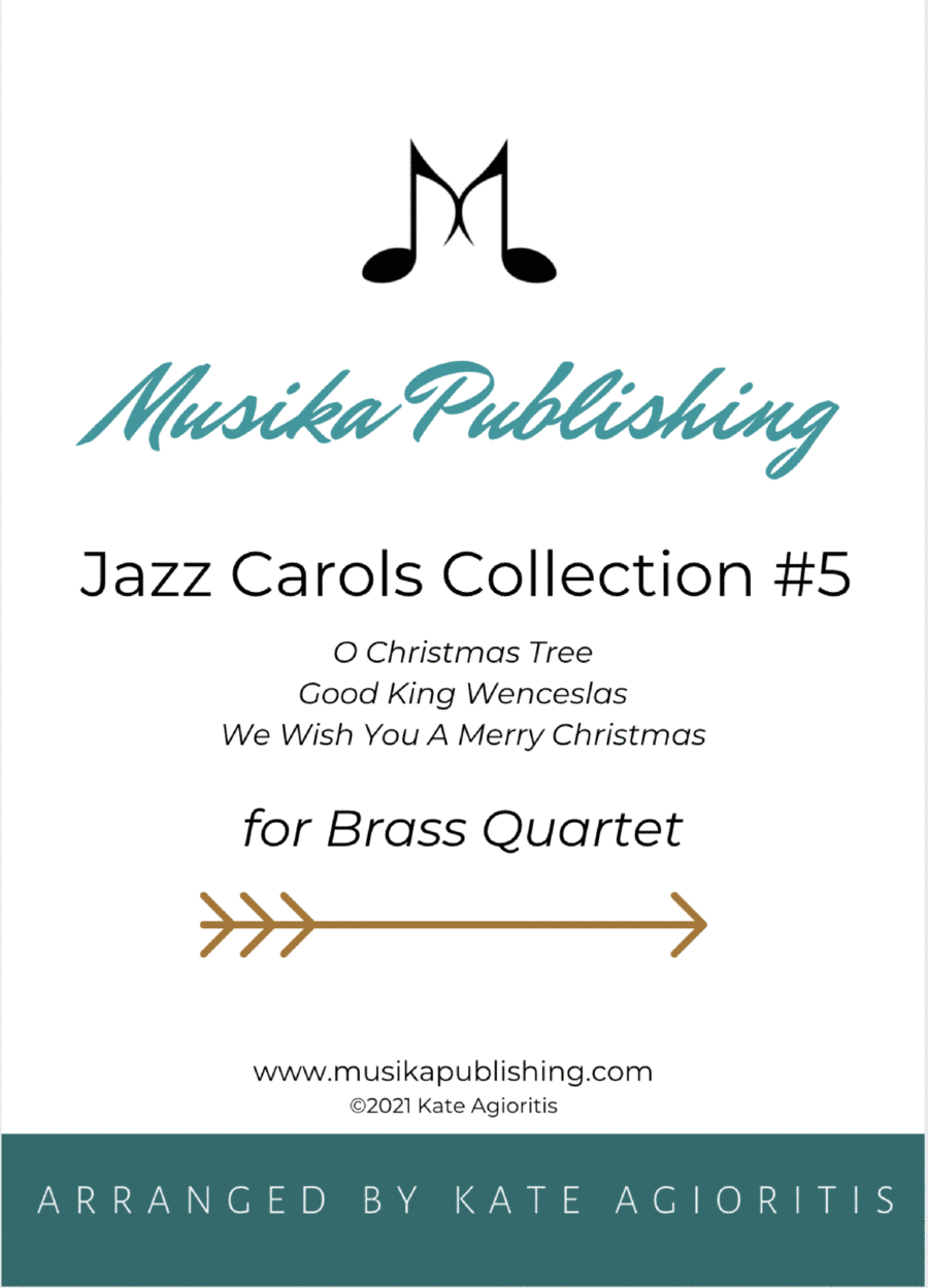 Jazz Carols Collection for Brass Quartet - Set Five: O Christmas Tree; Good King Wenceslas and We Wish You A Merry Christmas.