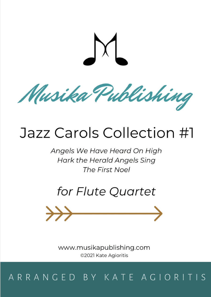 Jazz Carols Collection for Flute Quartet - Set One: Angels We Have Heard on High, Hark the Herald Angels Sing, The First Noel.
