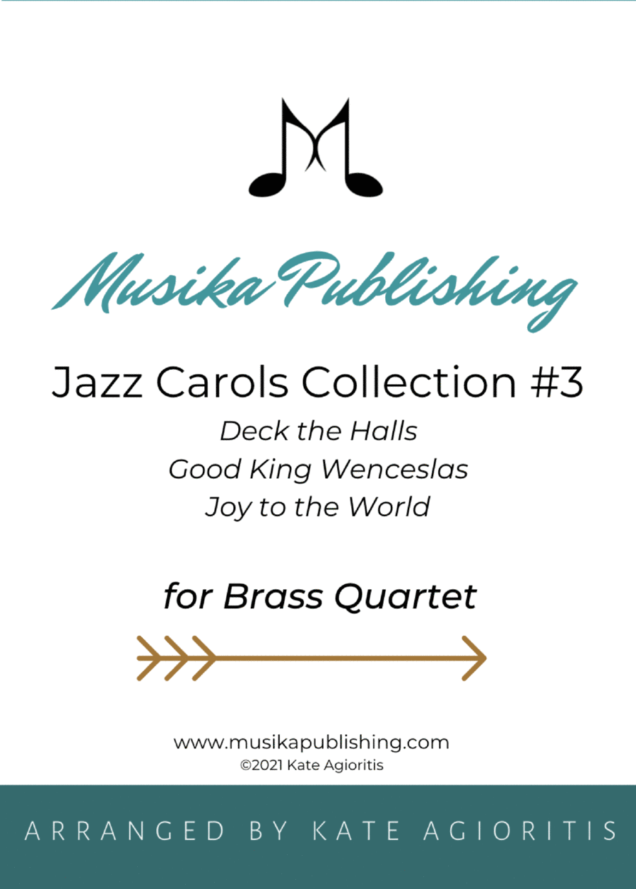 Jazz Carols Collection for Brass Quartet - Set Three: Deck the Halls; Good King Wenceslas and Joy to the World.